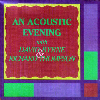 An Acoustic Evening with David Byrne & Richard Thompson