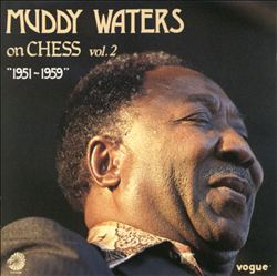 Muddy Waters On Chess Vol. 2 1951-1959