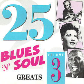 25 Blues 'n' Soul Greats Volume 3