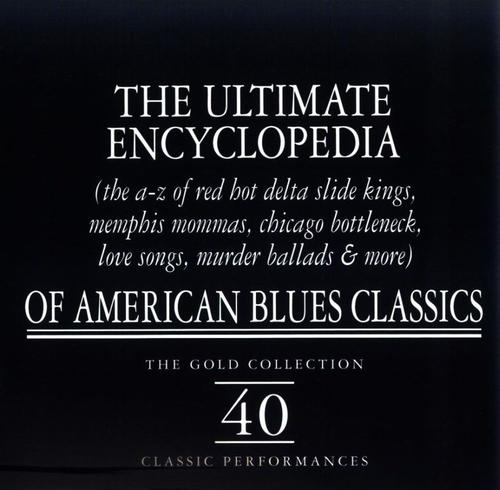 The Ultimate Encyclopedia Of American Blues Classics
