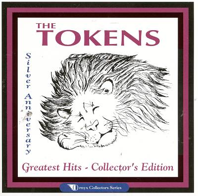 The Tokens Silver Anniversary Greatest Hits Collectors Edition