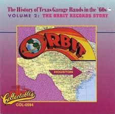 The History Of Texas Garage Bands In The 60's Vol.2 (The Orbit Records Story)