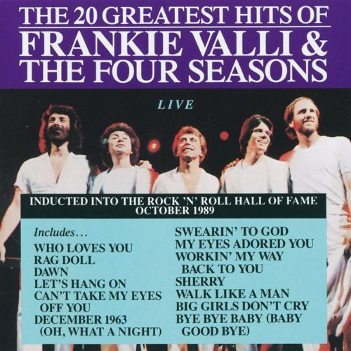 The 20 Greatest Hits of Frankie Vallie & the Four Seasons