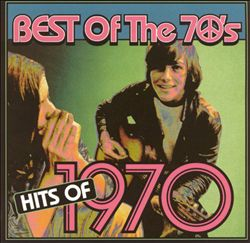 Best Of The 70's : Hits of 1970
