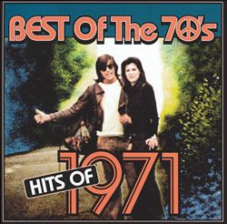 Best Of The 70's : Hits of 1971