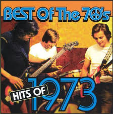 Best Of The 70's : Hits of 1973