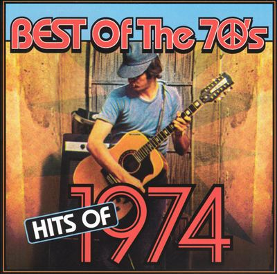 Best Of The 70's : Hits of 1974