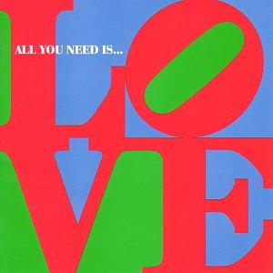 All You Need Is... Love