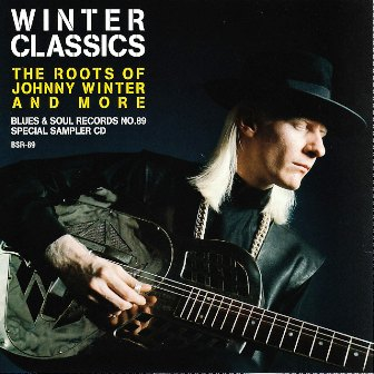 Winter Classics -The Roots Of Johnny Winter And More-